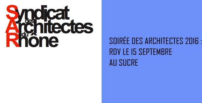 Soirée des Architectes 2016 le 15 septembre au Sucre @ Le sucre