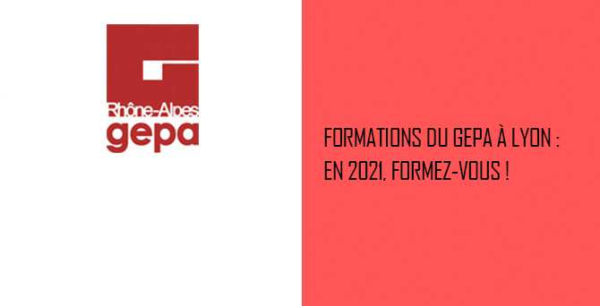 Formations du GEPA à Lyon : En 2021, formez-vous !